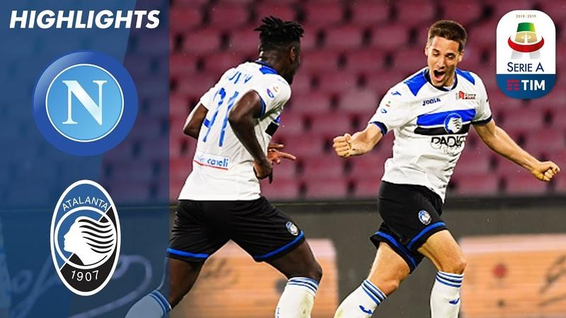 Napoli 1 2 Atalanta Atalanta Come From Behind To Claim Huge Win Serie A