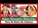 Super Remedios Naturales Para El Dolor De Cabeza,Como Quitar El Dolor De Cabeza Rapido Sin Pastillas