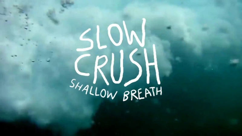 Slow Crush - Shallow Breath (OFFICIAL VIDEO)