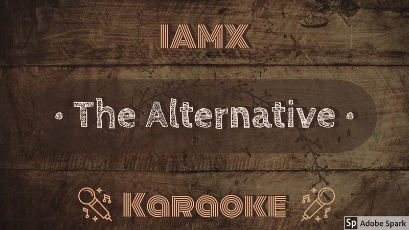 IAMX The Alternative CC Karaoke Instrumental Lyrics