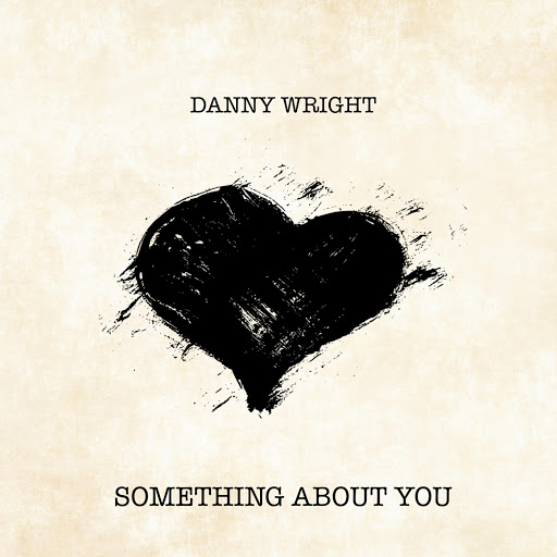 Danny Wright альбом Something About You