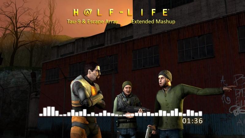 Half-Life 2 - Tau-9 Escape Array (Extended Mashup)