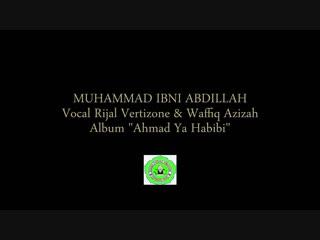 Rijal Vertizone - Muhammad Ibni Abdillah ft Wafiq Azizah (Official Video Lirik).mp4