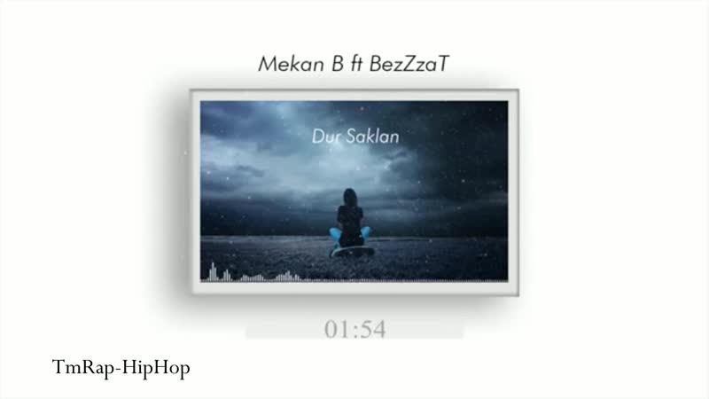 Mekan B ft BezZzat-Dur saklan (TmRap-HipHop)