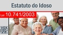 Lei 10.741/2003 - Estatuto do Idoso - Completo