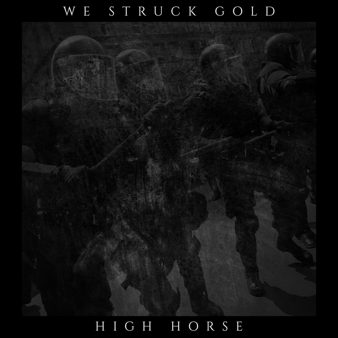 We Struck Gold - High Horse [single] (2019)