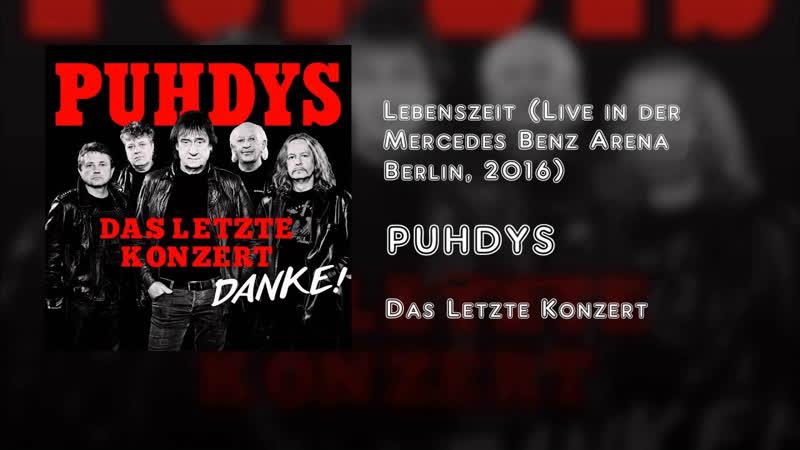 Puhdys - Lebenszeit (Live In Der Mercedes Benz Arena Berlin, 2016)
