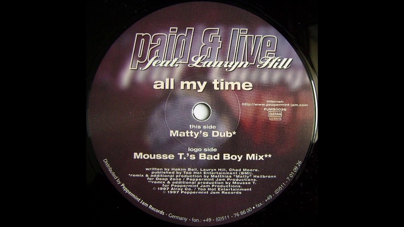 Paid Live - All My Time (Mousse T 's Bad Boy Mix)