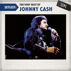 Johnny Cash альбом Setlist: The Very Best Of Johnny Cash LIVE