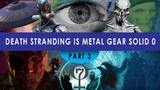 Death Stranding is MGS0 Theory PART 3 Project Mercury, J, HELL, The Afterlife, Aliens, Colonel AI
