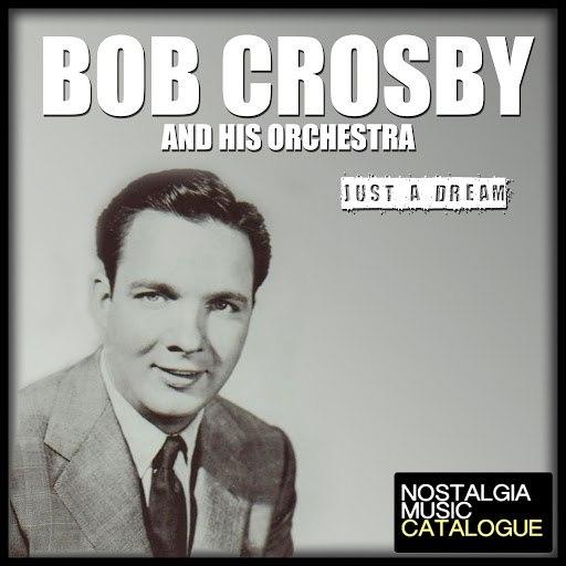 Bob Crosby альбом Just A Dream