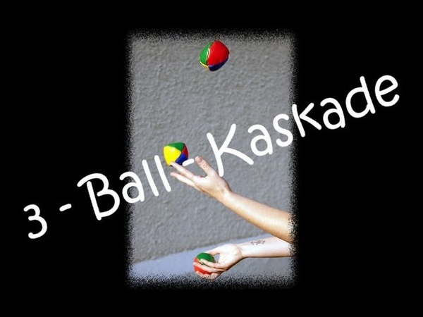 Jonglieren lernen - Die 3-Ball-Kaskade