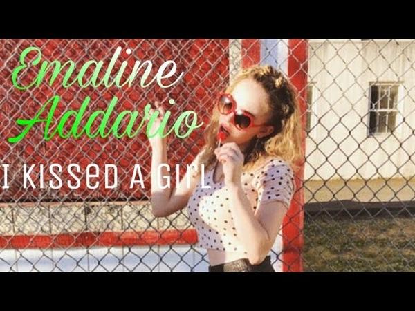 Emaline Addario • I Kissed A Girl
