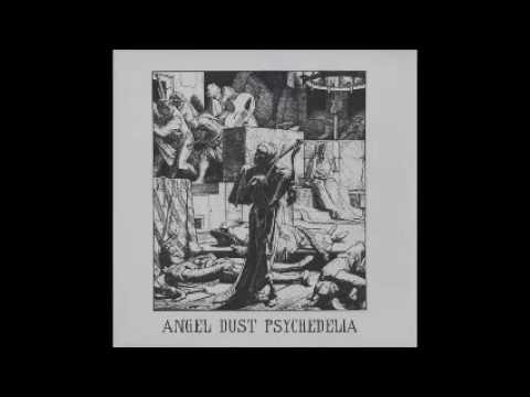 Various – Angel Dust Psychedelia * Guitar-Psych Wasted Hardrock From Altamont Generation 1968-72