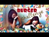 Burger Challenge || Annie Duch