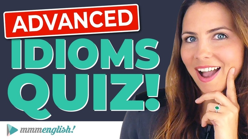 Do YOU know these English Idioms?   Take the QUIZ! 🤓