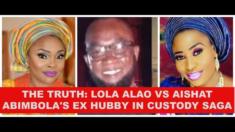 The Truth : Lola Alao Late Aishat's Ex Hubby In Custody Saga