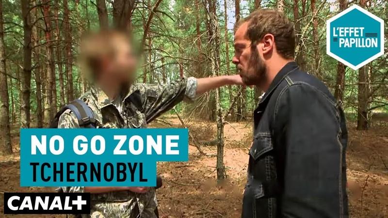 Tchernobyl No Go Zone - L'Effet Papillon – CANAL