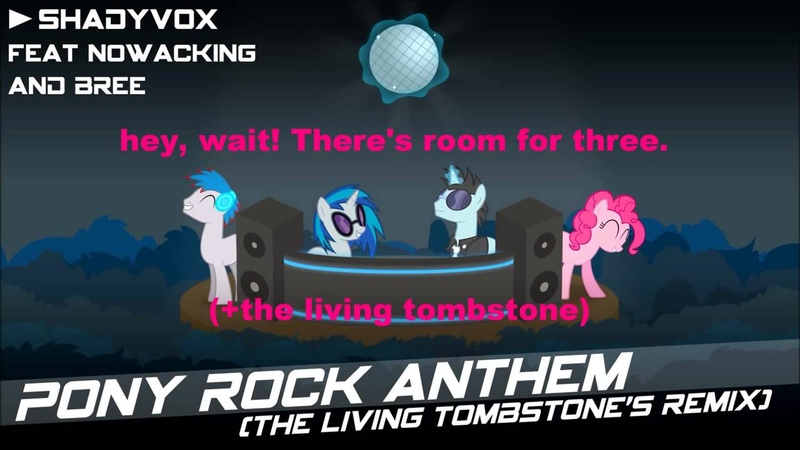 Pony Rock Anthem (The Living Tombstone Remix) - Shadyvox Ft. nowacking and Bree