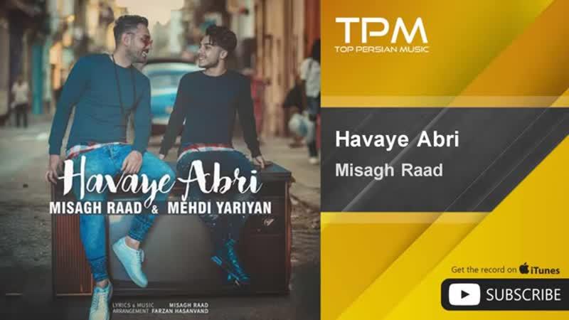 Misagh Raad Havaye Abri feat Mehdi