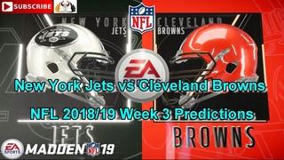 New York Jets vs Cleveland Browns | NFL 2018-19 Week 3 | Predictions Madden NFL 19