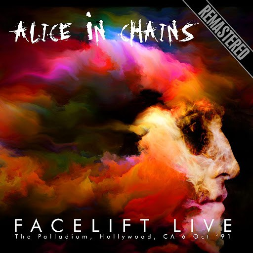 Alice in Chains альбом Facelift Live: The Palladium, Hollywood, CA 6 Oct '91 Remastered