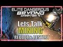 Elite: Dangerous Lets Talk Mining Reboot and Restart (Mining 3.3)