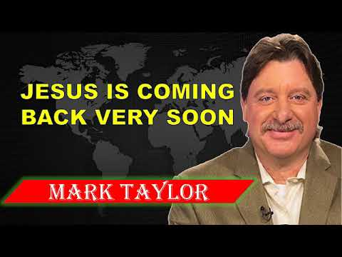 MARK TAYLOR PROPHECY UPDATE ( JUNE 17, 2018 ) ✓ JESUS IS COMING BACK VERY SOON