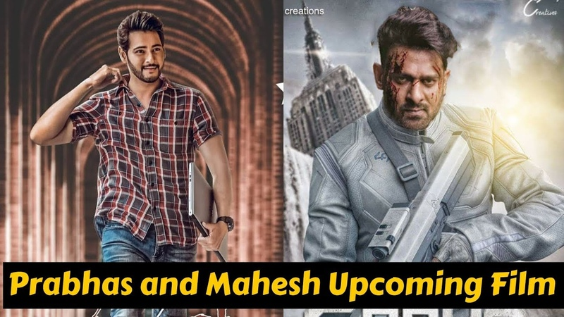 Prabhas and Mahesh Babu Upcoming Movies List 2019 with Cast and Release Date