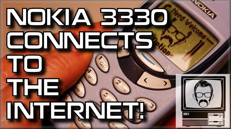 Nokia 3310/3330 Connects to Internet!   Nostalgia Nerd