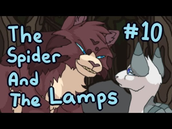 【The Spider And The Lamps (Warriors) MAP | Part 10】