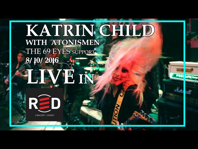 KATRIN CHILD - LIVE IN RED CLUB (with ATONISMEN, THE 69 EYES support)