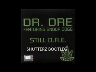 Dr. Dre ft. Snoop Dogg - Still Dre (Shutterz Dirty House Remix)