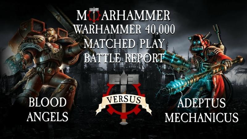 Moar Battle Reports - Adeptus Mechanicus Vs Blood Angels - Warhammer 40k 8th edition