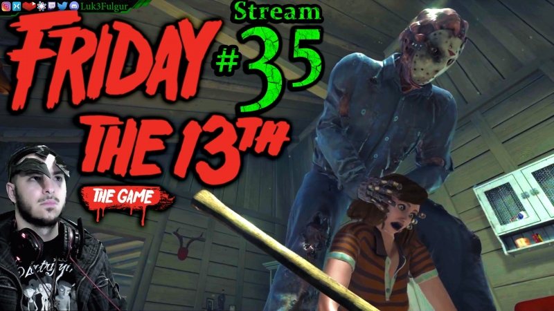Friday The 13th 🌳Join Me☠️Jason👹🔪 All DLC💸PC💻Max✨35th Stream🎋
