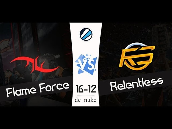 SHOW MATCH | Flame Force VS Relentless