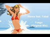 Wawa feat. Fabal - Fuego (Original Mix)