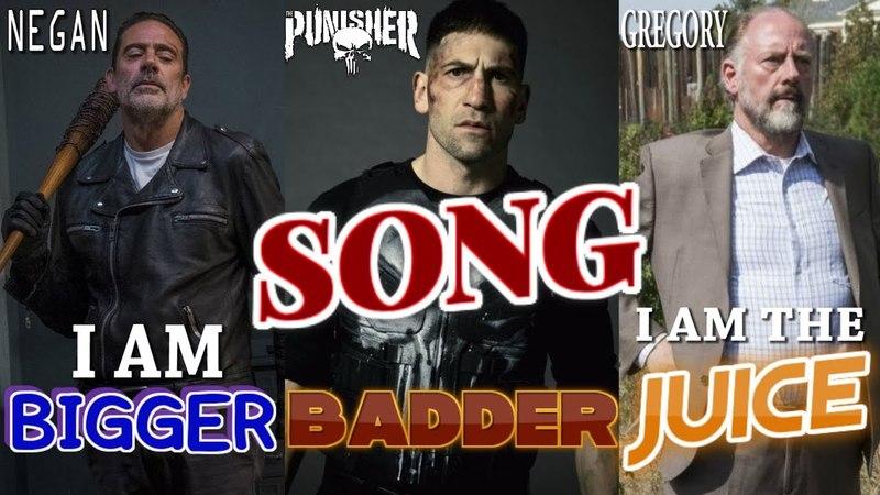 Negan, The Punisher, Gregory - I Am Bigger, Badder, I Am The Juice