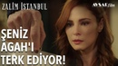 Şeniz Agah'ı Terk Ediyor Zalim İstanbul 6 Bölüm