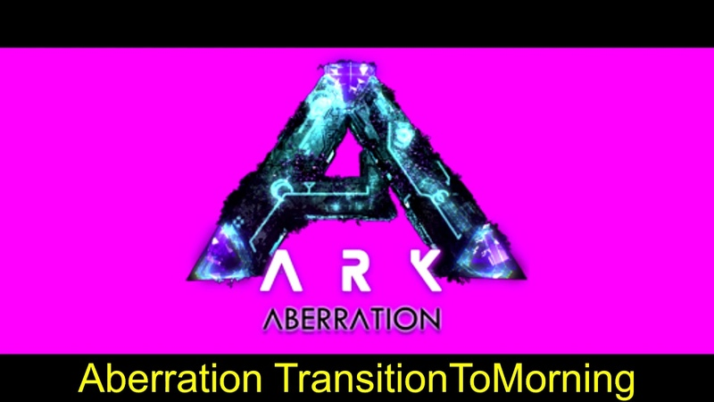 Ark Survival Evolved Aberration OST Transition Morning, Night and Noon