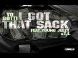 Yo Gotti - I Got That Sack (Ft. Young Jeezy &amp T.I.) Remix
