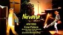 Nirvana 4 9 1993 Cow Palace Best Vid 60fps HQAudio FullShow Bosnian Rape Victim Benefit CA