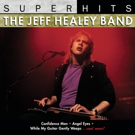The Jeff Healey Band альбом Super Hits: Jeff Healey