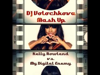 Kelly Rowland vs My Digital Enemy - Wrong Work (Dj Volochkova Mash Up)