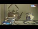 Выставку антикварной посуды представляет Хвалынский краеведческий музей