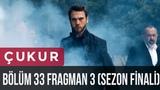 Çukur 33. Bölüm 3.Fragman (Sezon Finali)