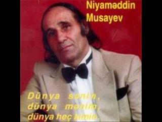 Niyameddin Musayev - Dünya Senin Dünya Menim