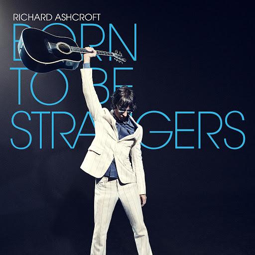 Richard Ashcroft альбом Born to Be Strangers