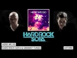 Hard Rock Sofa &amp Swanky Tunes - Here We Go (Original Mix) Axtone