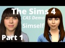 The Sims 4 CAS Demo | My Simself (Part 1)